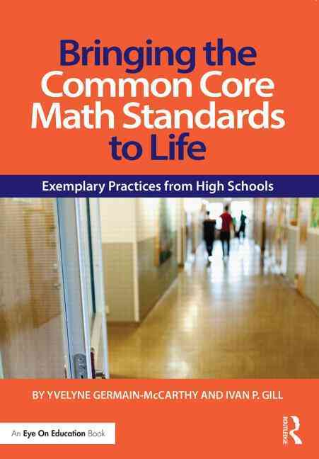 Bringing the Common Core Math Standards to Life By Germain-McCarthy, Yvelyne/ Gill, Ivan