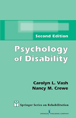 Psychology of Disability By Vash, Carolyn L., Ph.D./ Crewe, Nancy M.